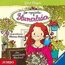 Die verzauberte Hochzeit (Der magische Blumenladen 5) Hörbuch von Gina Mayer Gesprochen von: Marion Elskis