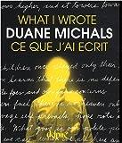 echange, troc Duane Michals - Ce que j'ai écrit : Edition bilingue français-anglais