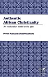 img - for Authentic African Christianity: An Inculturation Model for the Igbo book / textbook / text book