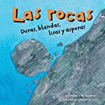 Las rocas: Duras, blandas, lisas y asperas (Rocks: Hard, Soft, Smooth, and Rough) | Natalie M. Rosinsky