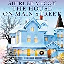 The House on Main Street: Apple Valley, Book 1 (       UNABRIDGED) by Shirlee McCoy Narrated by Eileen Stevens