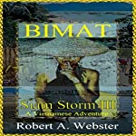 Bimat: A Vietnamese Adventure: Siam Storm, Volume 3 | Robert A. Webster