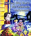 Mommy Why Don't We Celebrate Halloween? (Mommy Why?) by Linda Hacon Winwood