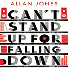 Can't Stand Up for Falling Down: Rock 'n' Roll War Stories Audiobook by Allan Jones Narrated by To Be Announced