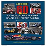 Autocourse 60 Years of Grand Prix Motor Racingby Alan Henry