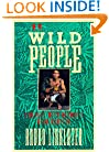 Wild People: Travels with Borneo's Head-Hunters