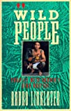 Wild People: Travels with Borneo's Head-Hunters (0871134772) by Linklater, Andro