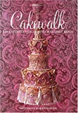 Cakewalk: Adventures In Sugar With Margaret Braun