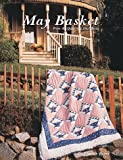 May Basket Quilt (0922705070) by Burns, Eleanor