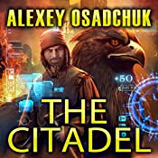 The Citadel: Mirror World Series, Book 2 | Alexey Osadchuk