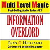Information Overlord - How to Master the Information Age - Multi Level Magic Book Thirteen | Ron G Holland