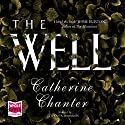 The Well Audiobook by Catherine Chanter Narrated by Juanita McMahon