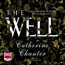 The Well (       UNABRIDGED) by Catherine Chanter Narrated by Juanita McMahon