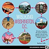 img - for Walking Washington, D.C.: 30 treks to discover the newly revitalized capital's cultural icons, natural spectacles, and hidden treasures book / textbook / text book