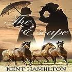 The Escape: The Martin Ranch Saga, Book 3 Hörbuch von Kent HamiIlton Gesprochen von: Lawrence D Palmer