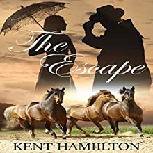 The Escape: The Martin Ranch Saga, Book 3 Audiobook by Kent HamiIlton Narrated by Lawrence D Palmer