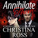 Annihilate Them: A Stand-Alone Romantic Suspense Novel Audiobook by Christina Ross Narrated by Reba Buhr