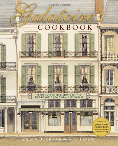 Galatoire's Cookbook: Recipes and Family History from the Time-Honored New Orleans Restaurant by Melvin Rodrigue, Jyl Benson