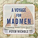 A Voyage for Madmen Audiobook by Peter Nichols Narrated by Norman Dietz