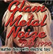 Various Artists: Glam Metal Noize 1983-1990: Leather Boyz With Elec