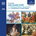 Our Island Story (Complete) (       UNABRIDGED) by H. E. Marshall Narrated by Daniel Philpott, Anna Bentinck