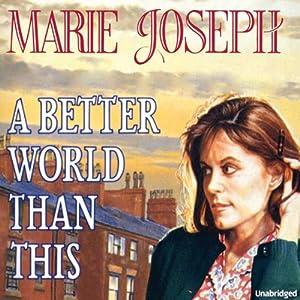 A Better World Than This | [Marie Joseph]