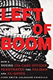 img - for Left of Boom: How a Young CIA Case Officer Penetrated the Taliban and Al-Qaeda book / textbook / text book