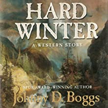 Hard Winter: A Western Story Audiobook by Johnny D. Boggs Narrated by William Roberts