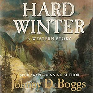 Hard Winter: A Western Story | [Johnny D. Boggs]