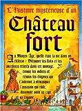 """Afficher """"L'histoire mystérieuse d'un château fort"""""""