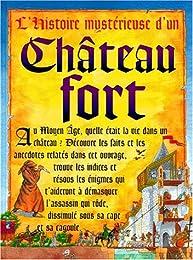 L' histoire mystérieuse d'un château fort