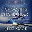 Choosing the Highlander: Highland Wishes, Book 3 Audiobook by Jessi Gage Narrated by Marian Hussey