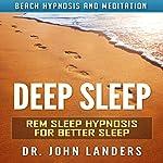 Deep Sleep: REM Sleep Hypnosis for Better Sleep via Beach Hypnosis and Meditation | Dr. John Landers