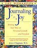 img - for Journaling for Joy: The Workbook; Writing Your Way to Personal Growth and Freedom: Writing Your Way to Personal Growth and Freedom book / textbook / text book