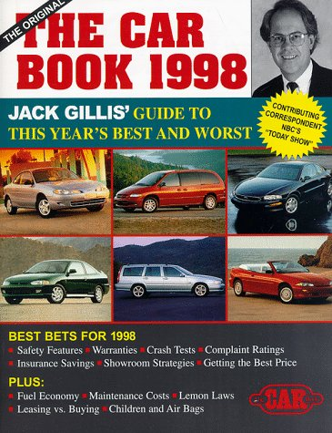 The Car Book 1998: The Definitive Buyer's Guide to Car Safety, Fuel Economy, Maintenance, and Much More