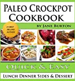 img - for Paleo Crockpot Cookbook: Illustrated Paleo Crock Pot Recipes with Delicious Slow Cooker Soups, Stews, Dinners, Sides and Desserts (Paleo Recipes: Paleo ... Lunch, Dinner & Desserts Recipe Book) book / textbook / text book