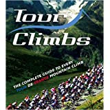 Tour Climbs: The complete guide to every mountain stage on the Tour de Franceby Chris Sidwells