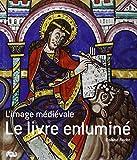 Le livre enluminé : L'image médiévale