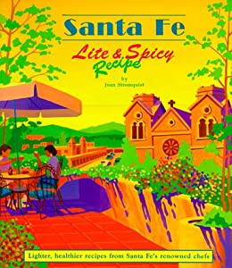 Santa Fe Lite And Spicy Recipes by Tierra Pubns