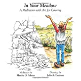 img - for In Your Meadow: A Meditation with Art for Coloring book / textbook / text book