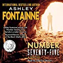 Number Seventy-Five (       UNABRIDGED) by Ashley Fontainne Narrated by Sabrina Stewart