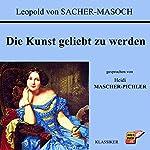 Die Kunst, geliebt zu werden | Leopold von Sacher-Masoch