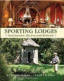 Sporting Lodges: Sanctuaries, Havens and Retreats