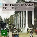 The Forsyte Saga, Volume 1 (       UNABRIDGED) by John Galsworthy Narrated by Peter Joyce