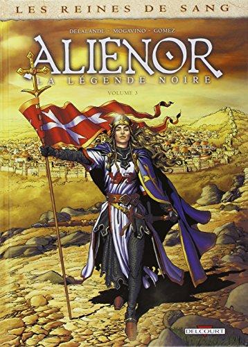 Les reines de sang : Aliénor, la légende noire. Volume 3