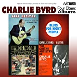 Four Classic Albums (Jazz Recital / Blues for Night People / Byrd's Word / The Guitar Artistry of Charlie Byrd) [Remastered]