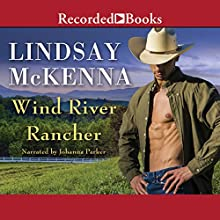 Wind River Rancher: Wind River, Book 2 Audiobook by Lindsay McKenna Narrated by Johanna Parker