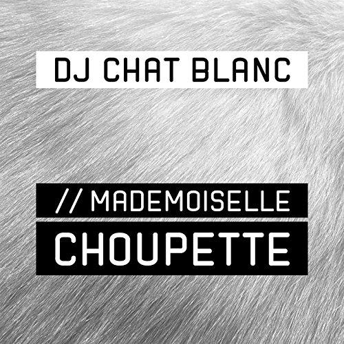 Mademoiselle Choupette (Radio Mix)