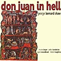 Don Juan In Hell (       UNABRIDGED) by George Bernard Shaw Narrated by Cedric Hardwicke