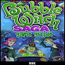 Bubble Witch Saga Game Guide (       UNABRIDGED) by HSE Narrated by Oscar Taylor-Kent